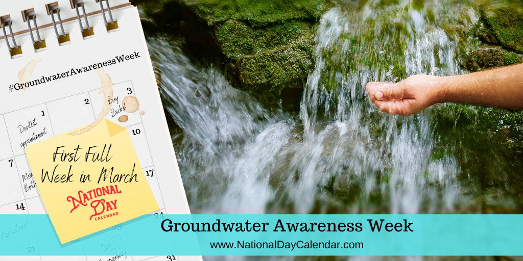 Groundwater Awareness Week - First Full Week in March