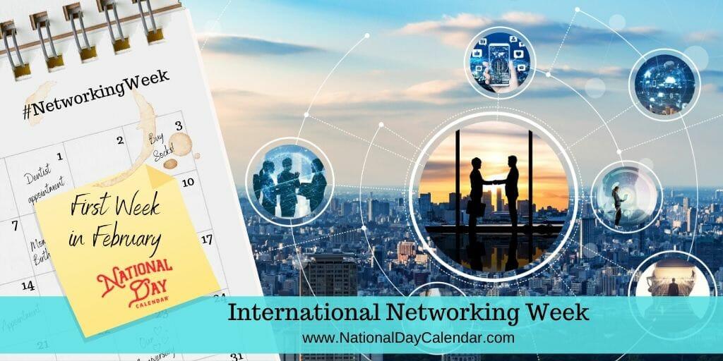 International Networking Week - First Week in February