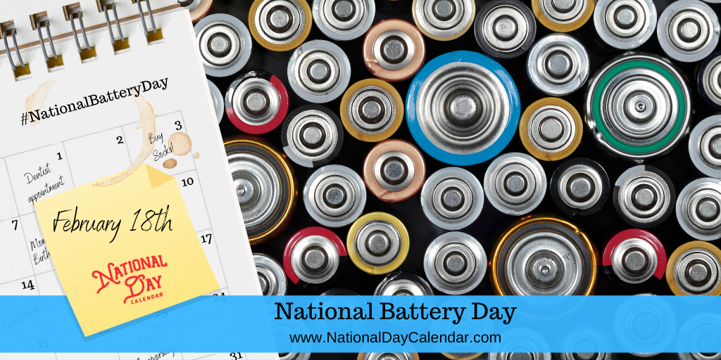 NATIONAL BATTERY DAY – February 18