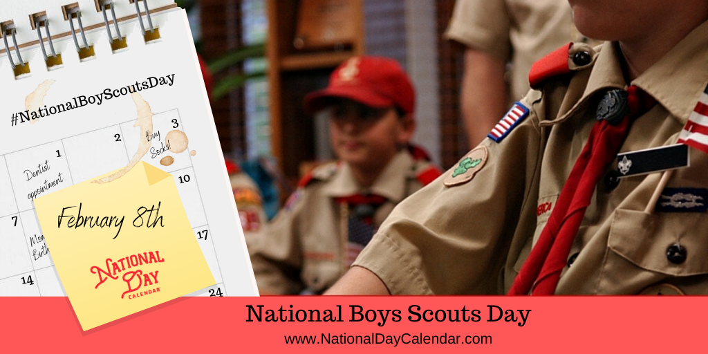 NATIONAL BOY SCOUTS DAY – February 8