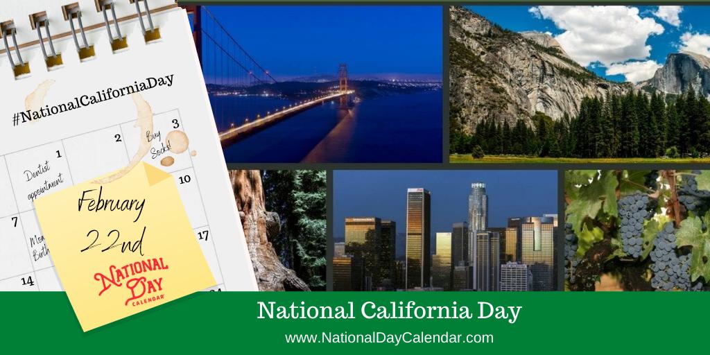 NATIONAL CALIFORNIA DAY - February 22