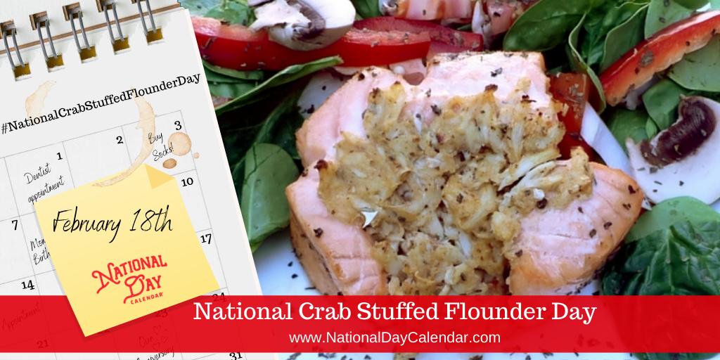 NATIONAL CRAB STUFFED FLOUNDER DAY – February 18