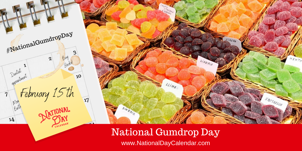 NATIONAL GUMDROP DAY - February 15