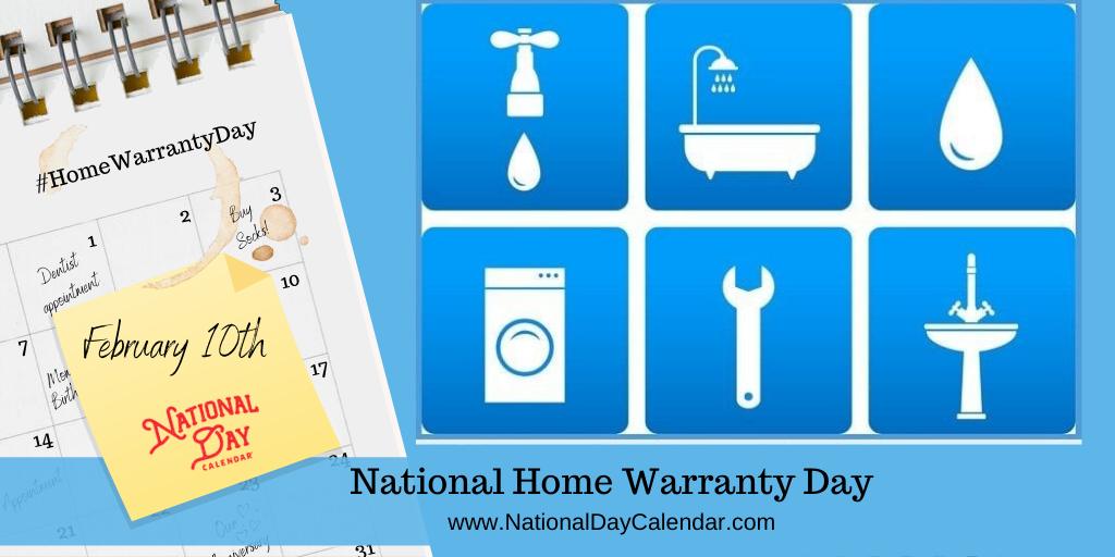 NATIONAL HOME WARRANTY DAY – February 10