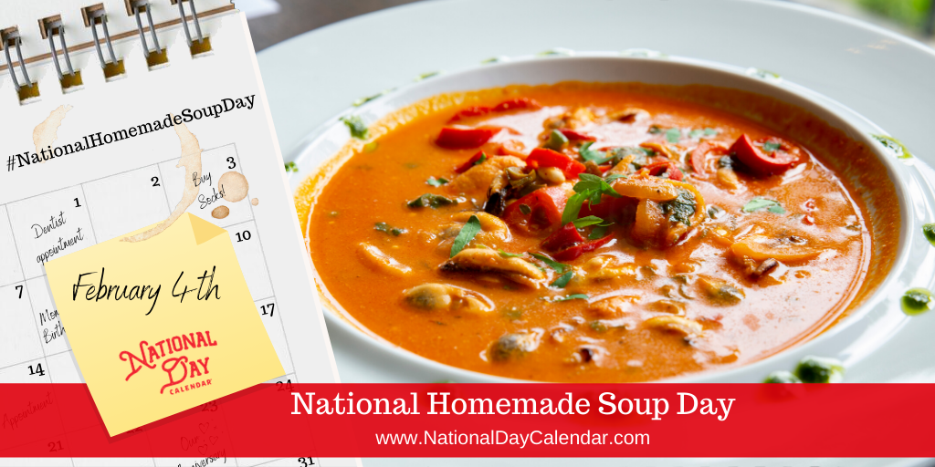 NATIONAL HOMEMADE SOUP DAY – February 4th