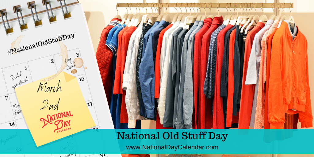 NATIONAL OLD STUFF DAY – March 2