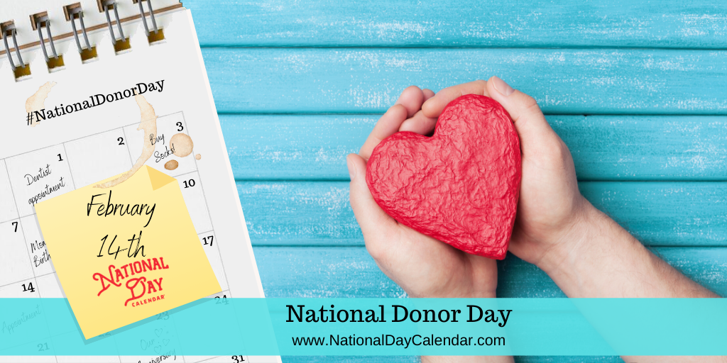 NATIONAL ORGAN DONOR DAY – February 14