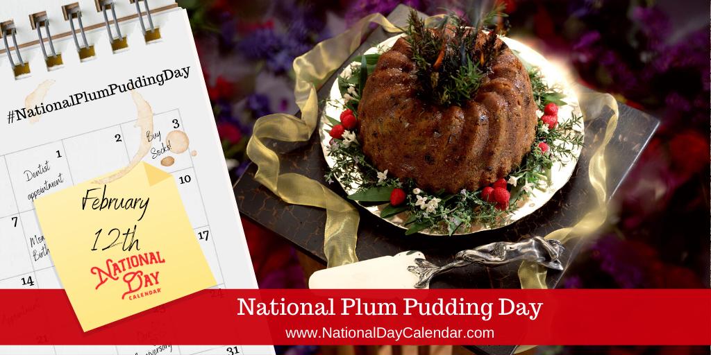 National Plum Pudding Day - February 12