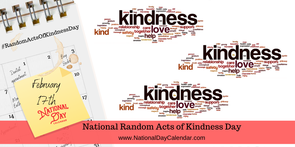 NATIONAL RANDOM ACTS OF KINDNESS DAY – February 17