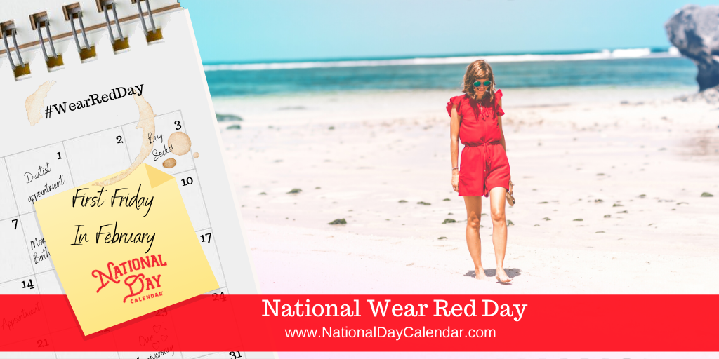 NATIONAL WEAR RED DAY – First Friday in February