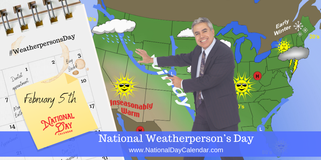 NATIONAL WEATHERPERSON'S DAY – February 5