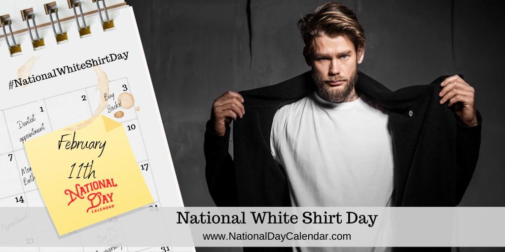 NATIONAL WHITE SHIRT DAY_ WHITE T-SHIRT DAY – February 11
