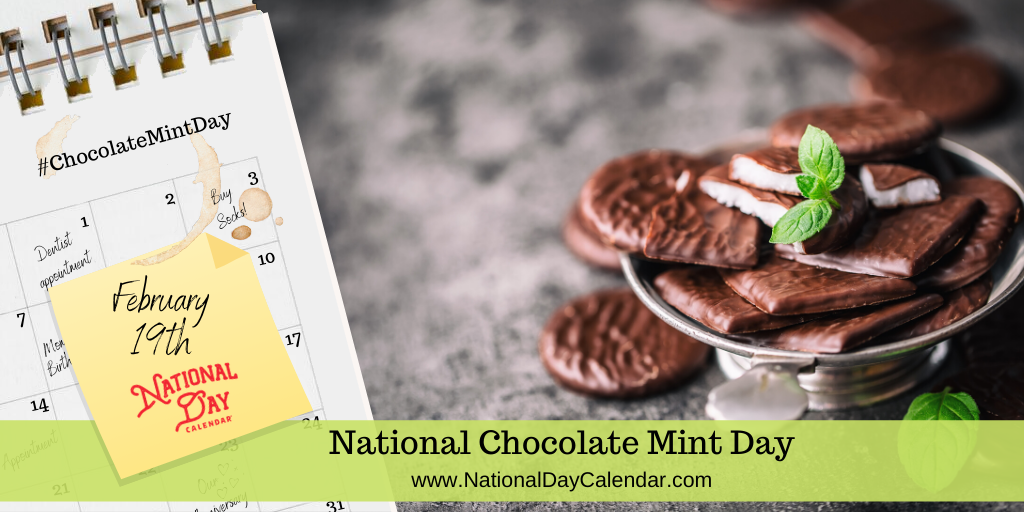 National Chocolate Mint Day - February 19