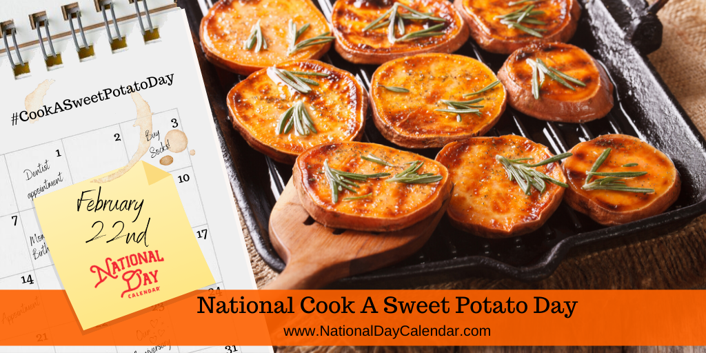 National Cook A Sweet Potato Day - February 22nd