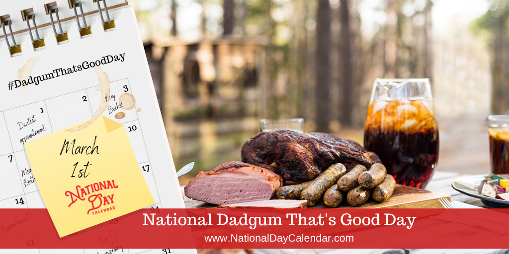 National Dadgum That's Good Day - March 1st (1)
