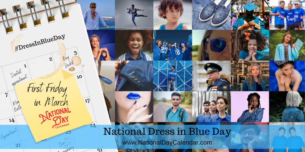 National Dress in Blue Day - First Friday in March