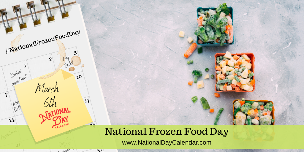 National Frozen Food Day - March 6