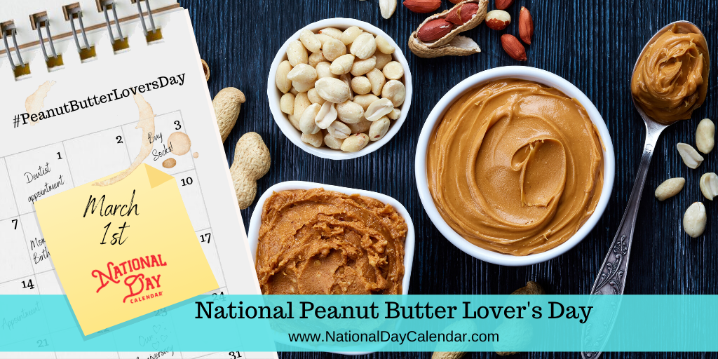 National Peanut Butter Lover's Day - March 1