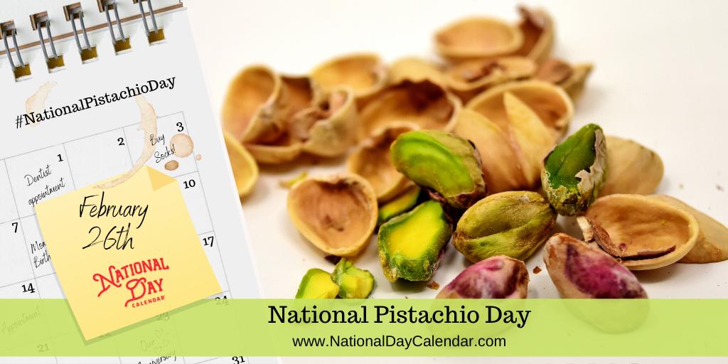 National Pistachio Day - February 26