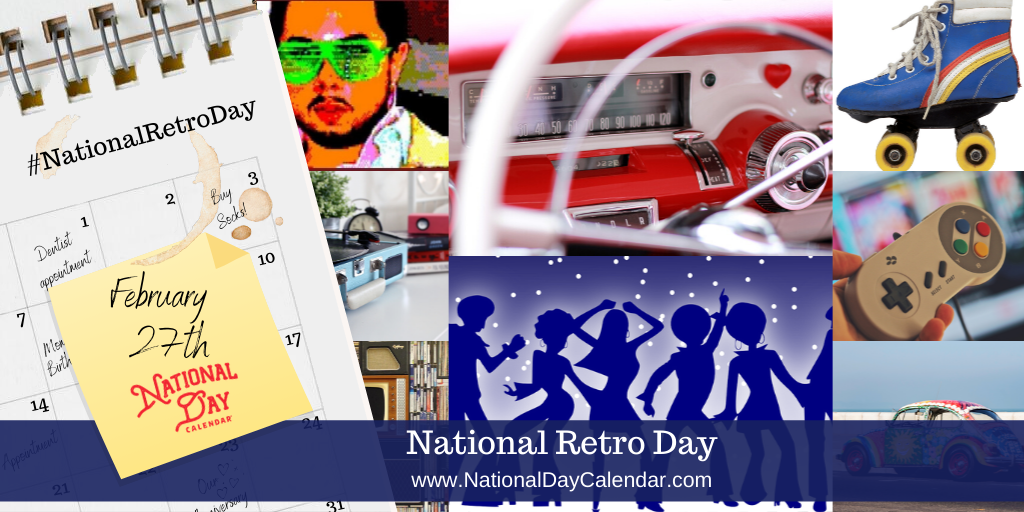 National Retro Day - February 27