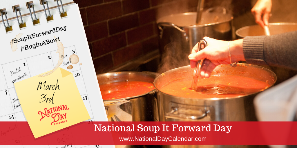 National Soup It Forward Day - March 3