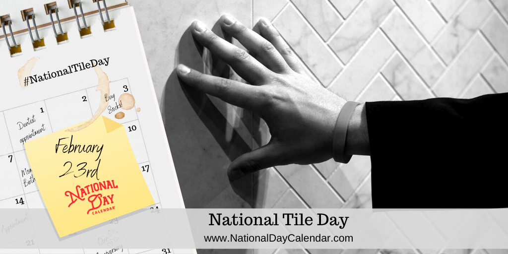 National Tile Day - February 23