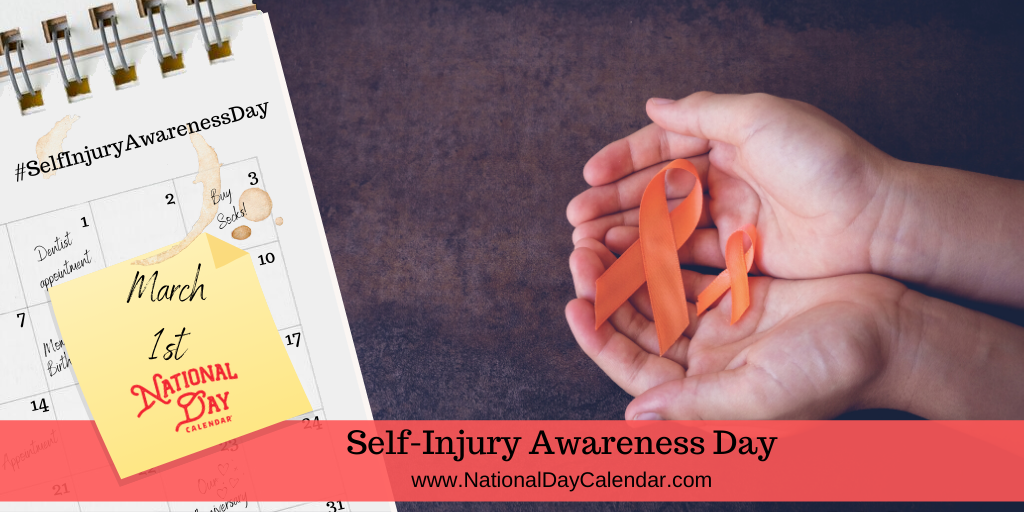 SELF-INJURY AWARENESS DAY – March 1