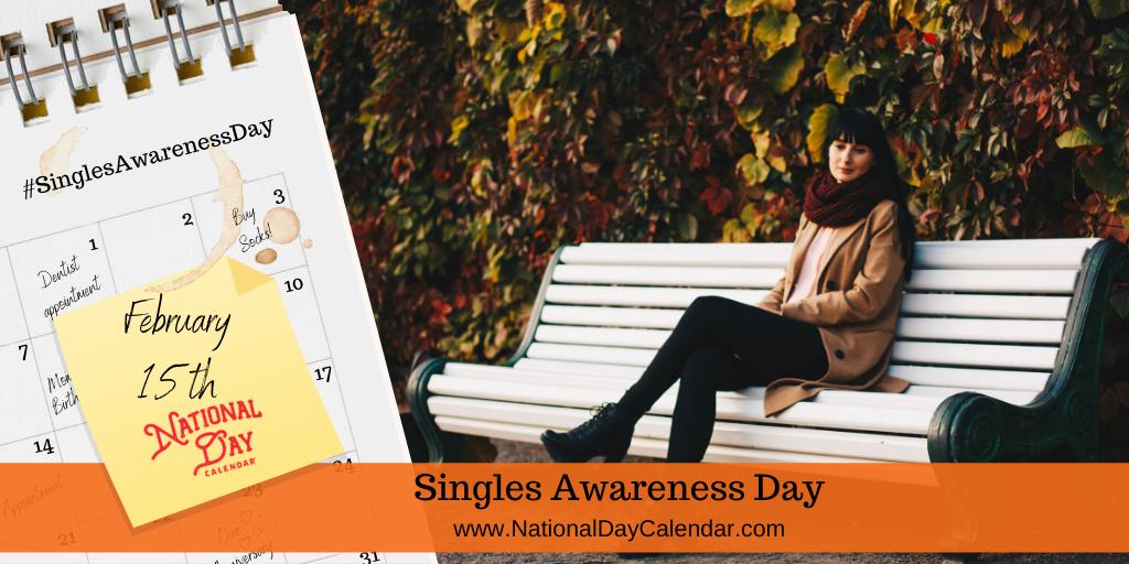 SINGLES AWARENESS DAY – February 15