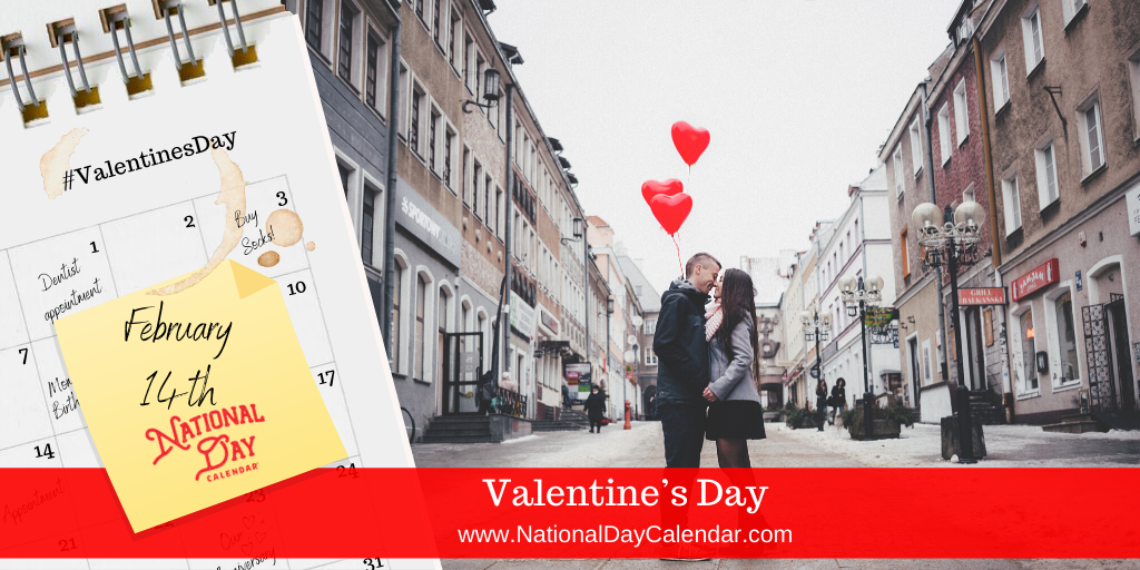 VALENTINE'S DAY – February 14