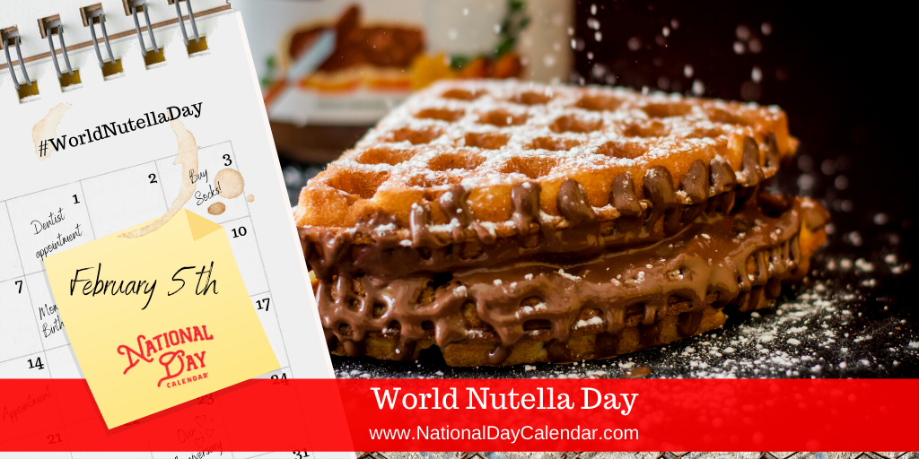 WORLD NUTELLA DAY – February 5