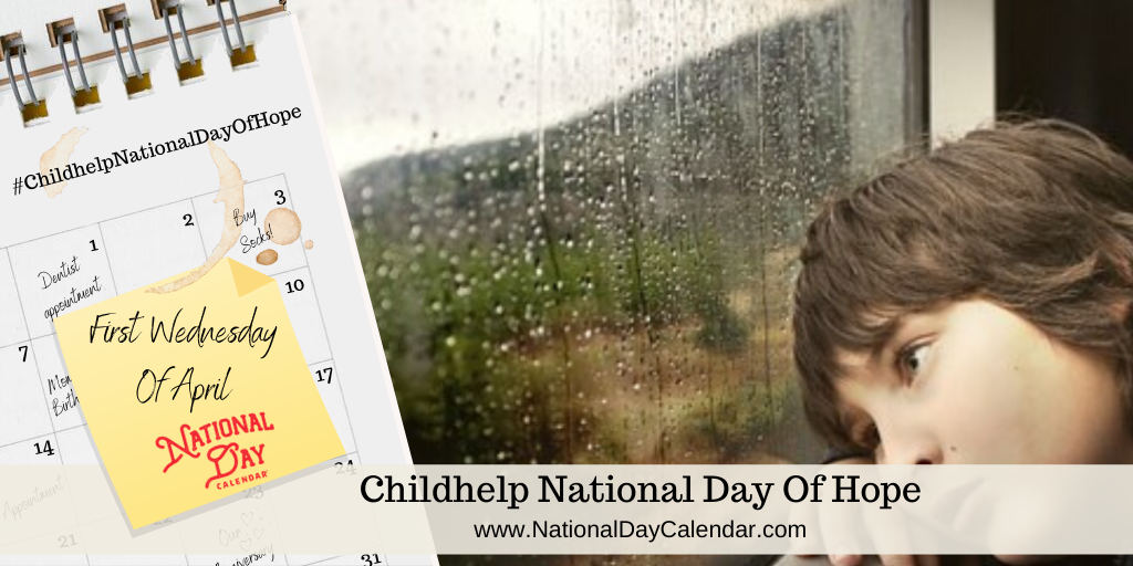 CHILDHELP NATIONAL DAY OF HOPE – First Wednesday in April