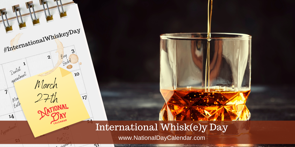 International Whisk(e)y Day - March 27th