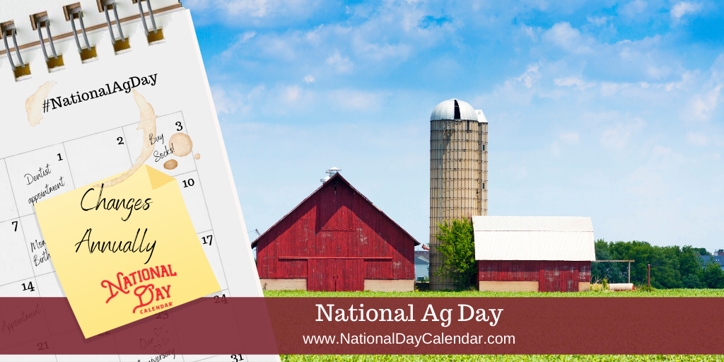 NATIONAL AG DAY – Changes Annually