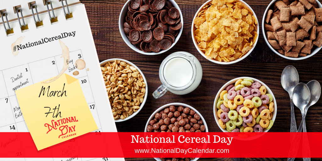 NATIONAL CEREAL DAY – March 7
