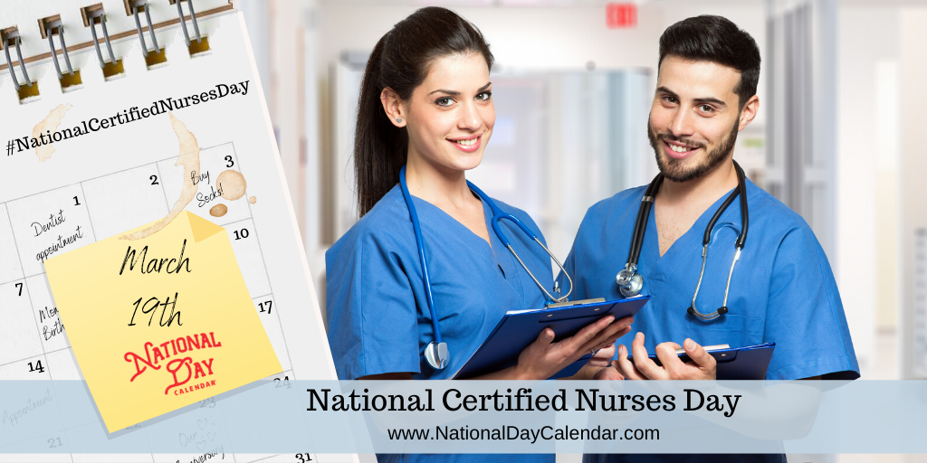 NATIONAL CERTIFIED NURSES DAY – March 19