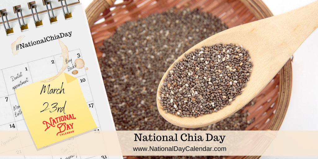 NATIONAL CHIA DAY – MARCH 23