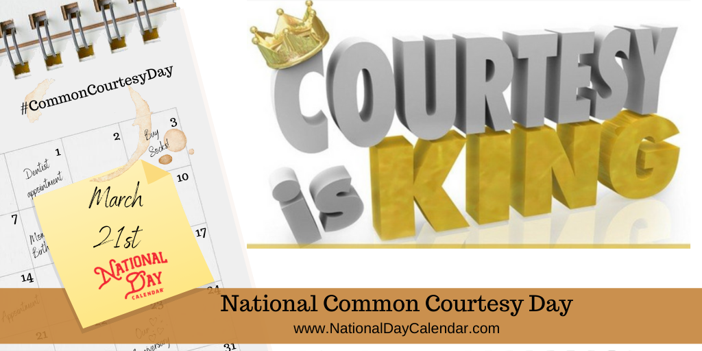 NATIONAL COMMON COURTESY DAY – March 21