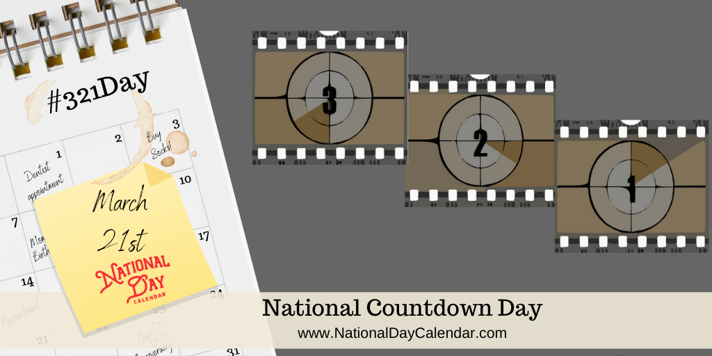 NATIONAL COUNTDOWN DAY – March 21