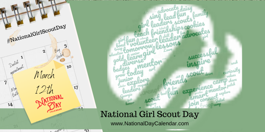 NATIONAL GIRL SCOUT DAY – March 12