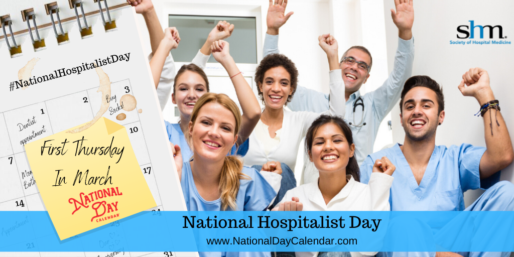 NATIONAL HOSPITALIST DAY – First Thursday in March