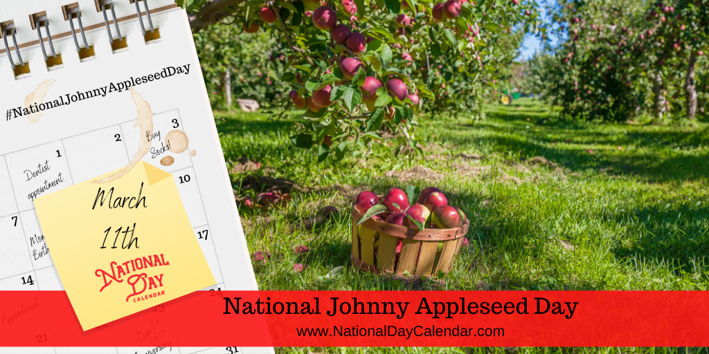 NATIONAL JOHNNY APPLESEED DAY - March 11