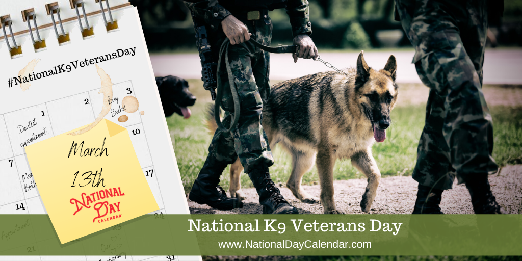 NATIONAL K9 VETERANS DAY - March 13