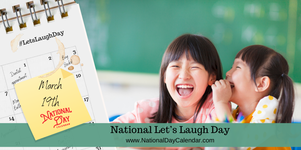 NATIONAL LET'S LAUGH DAY – March 19