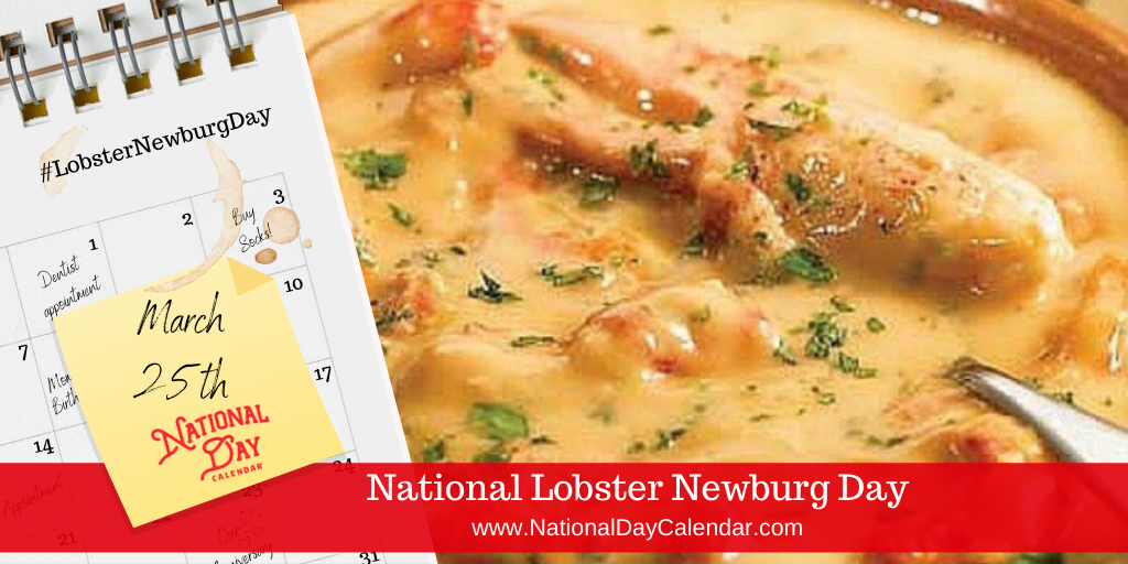 NATIONAL LOBSTER NEWBURG DAY – March 25