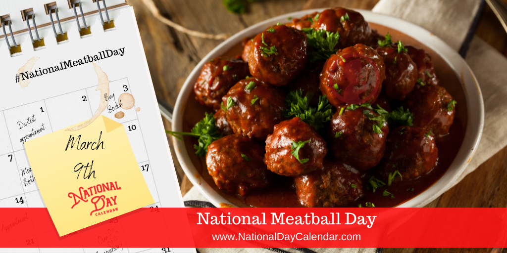 NATIONAL MEATBALL DAY – March 9 (1)