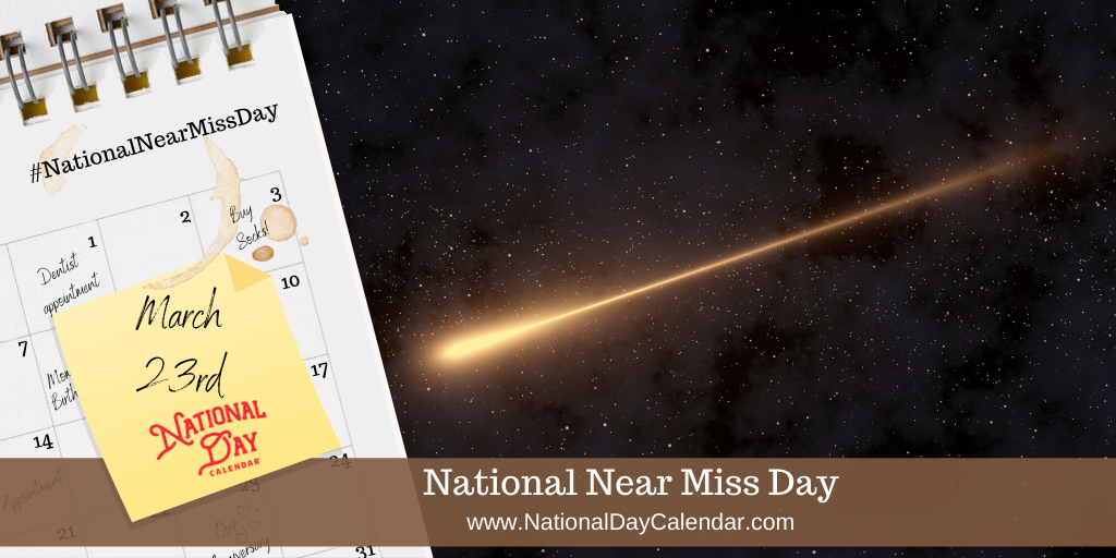 NATIONAL NEAR MISS DAY – March 23