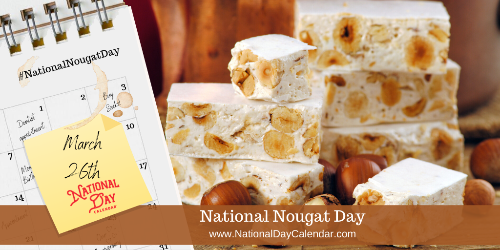 NATIONAL NOUGAT DAY – March 26