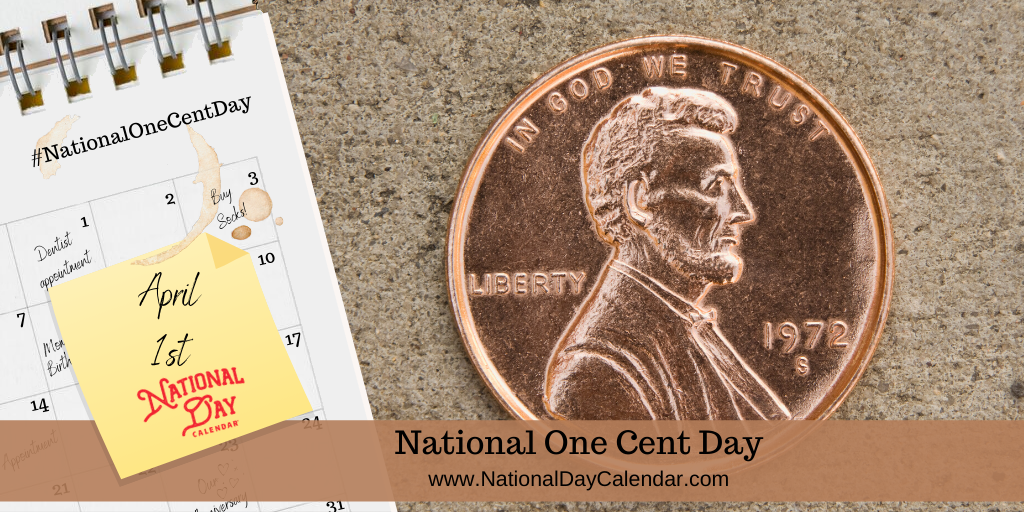NATIONAL ONE CENT DAY – April 1