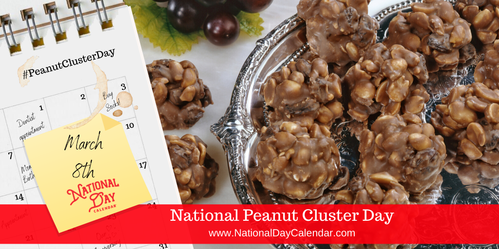 NATIONAL PEANUT CLUSTER DAY - March 8