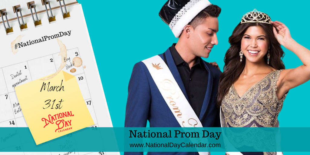 NATIONAL PROM DAY – March 31